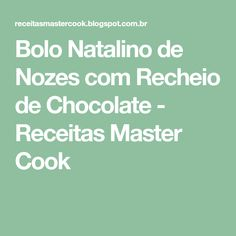 Bolo Natalino de Nozes com Recheio de Chocolate - Receitas Master Cook