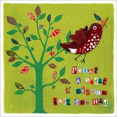 petit a petit l'oiseau fait son nid (little by little, the bird makes its nest)