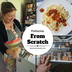 Fettucine From Scratch: Jack's Mom In Austin
