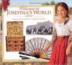 Welcome to Josefina's World: 1824 (American Girl): Yvette La Pierre: 9781562477691: Amazon.com: Books