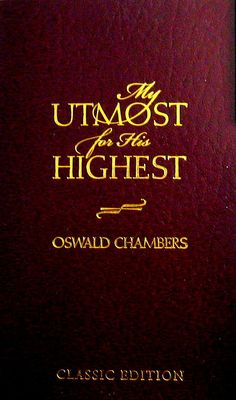 such an amazing devotional. oswald chambers= one amazingly wise man