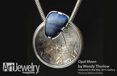 Opal Moon pendant by Wendy Thurlow - Art Jewelry Magazine - Jewelry Projects and Videos on Metalsmithing, Wirework, Metal Clay