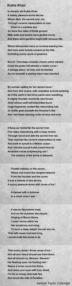 Kubla Khan Poem by Samuel Taylor Coleridge - Poem Hunter In Xanadu did Kubla Khan A stately pleasure-dome decree : Where Alph, the sacred river, ran Writing Quotes, Poem Quotes, Sign Quotes, Love Words, Beautiful Words, Kublai Khan, British Poets, Poetry Famous, Famous Poets