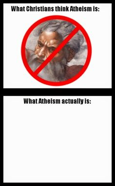 Funny What Christians Think Atheism Is