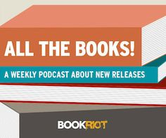 BOOKRIOT, a weekly podcast about new releases..... plus, 11 novels that need to be made into movies