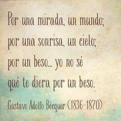 Gustavo Adolfo Becquer <3 Poema:  Por una mirada, un mundo.....