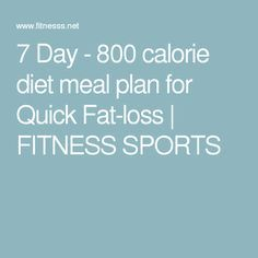7 Day - 800 calorie diet meal plan for Quick Fat-loss 800 Calorie Diet Plan, 800 Calorie Meal Plan, Keto Diet Plan, Diet Meal Plans, Smoothies, Smoothie Diet, Blood Sugar Diet, Fat Loss Diet, Calories