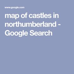 map of castles in northumberland Northumberland Castle, Warkworth Castle, Pioneer Woman Chicken, Dunstanburgh Castle, San Diego Travel, Castles In England, Tourist Information, Location Map, Vintage Market