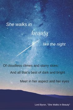 She walks in beauty like the night...-Lord Byron (Designed by chelseabengle.com)