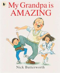 Booktopia - My Grandpa is Amazing by Nick Butterworth, 9781406313314. Buy this book online at booktopia.