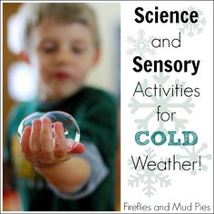 Science and Sensory Activities for Cold Days - Fireflies and Mud Pies