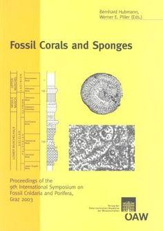 Fossil Corals and Sponges: Proceedings of the 9th International Symposium on Fossil Cnidaria and Porifera, Graz 2003 (Schriftenreihe Der Erdwissenschaftlichen Kommission) von Werner E Piller http://www.amazon.de/dp/3700138261/ref=cm_sw_r_pi_dp_JeDmvb06CW7X7