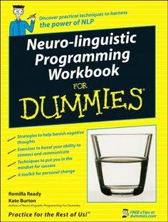 NLP - PNL - Programmazione Neurolinguistica  - Neuro-Linguistic Programming Workbook For Dummies (NOOK Book)