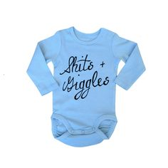 A personal favorite from my Etsy shop https://www.etsy.com/listing/244031094/shits-and-giggles-funny-baby-onesie-baby