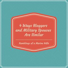 4 Similarities Between Blogger and Military Spouses - Ramblings of a Marine Wife