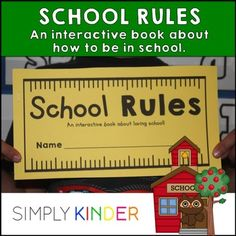 Rules - An interactive book about following school rules! If you have students who have never been in school before than this is the book for you! #SimplyKinderThis interactive reader will address:- following directions- lining up when you signal- raising your hand and waiting to be called on- staying where you are supposed to be- going down the slide- not picking your nose...