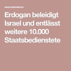 Erdogan beleidigt Israel und entlässt weitere 10.000 Staatsbedienstete