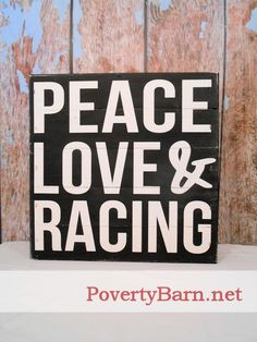 Peace, Love & Racing wood sign is now available in our online store!  #HandmadeInAmerica #Racing