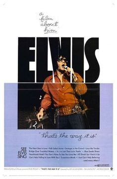 """Elvis, """"That's the Way It Is,"""" movie poster (1970)  Today (August 16) is the 35th anniversary of the death of Elvis Presley"""