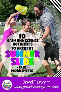 10 MATH AND SCIENCE ACTIVITIES TO PREVENT THE SUMMER SLIDE by Jewel's School Gems | Luckily, there are many Math and Science activities that can be done over the summer break to make sure kids do more than the usual reading of books. As a teacher, you can recommend these activities to parents or do them with your own kids. Here are 10 Math and Science activities that you can do to help prevent summer slide in children.