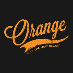 The color everyone is talking about! Inspired by the new Netflix series Orange Is the New Black. For sale on TeePublic!