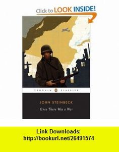 Once There Was a War (Penguin Classics) (9780143104797) John Steinbeck, Mark Bowden , ISBN-10: 0143104799  , ISBN-13: 978-0143104797 ,  , tutorials , pdf , ebook , torrent , downloads , rapidshare , filesonic , hotfile , megaupload , fileserve