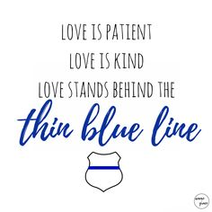 Love is patient. Love is kind. Love is supportin the thin blue line 🖤💙🖤 Police Girlfriend, Police Wife Life, Police Love, Police Quotes, Leo Wife, Police Lives Matter, Blue Quotes, 1st Responders, Lines Quotes