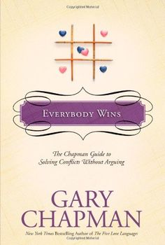 Everybody Wins: The Chapman Guide to Solving Conflicts without Arguing    Super great, quick read about solving conflict well.  Worth the time a few times over.