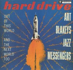 Art Blakey's Jazz Messengers - Hard Drive: Out of This World...and the Next World Too (1957)