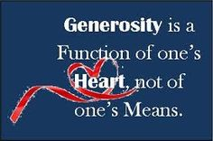 Thursday soul Intention:Generosity has nothing to do with how much you have in abundance; it has everything to do with your ability to give to another with what you have.  http://www.maryjorapini.com/2015/01/29/generosity-costs-nothing/ #AbundanceOfSpirit