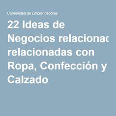 22 Ideas de Negocios relacionadas con Ropa, Confección y Calzado