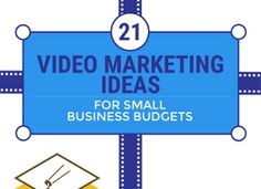 21 Video Marketing Tactics that Cost Next to Nothing