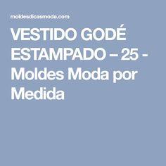 VESTIDO GODÉ ESTAMPADO – 25 - Moldes Moda por Medida