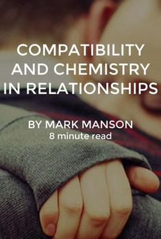 Most dating advice glosses over the concepts of compatibility and chemistry, assuming most people have an intuitive grasp of what they are and why they're important. When you have chemistry with someone, you just feel it. When you're dating someone you're not compatible with, it's obvious — like biting into a piece of spoiled fruit, the discomfort is impossible to ignore.