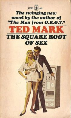 The Square Root of Sex by Ted Mark. I suck at math.