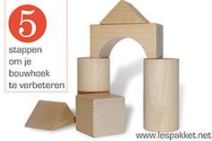 5 stappen om je bouwhoek te verbeteren - Lespakket - thema's, lesideeën en informatie - onderwijs aan kleuters