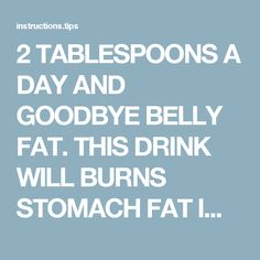 2 TABLESPOONS A DAY AND GOODBYE BELLY FAT. THIS DRINK WILL BURNS STOMACH FAT IMMEDIATELY!!! (RECIPE) - How To Instructions