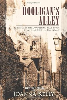 Hooligan's Alley: Inspired by the Compelling True Story of a Hell's Kitchen Immigrant by Joanna Kelly http://www.amazon.com/dp/1462058256/ref=cm_sw_r_pi_dp_lGbrub1SNH8A5