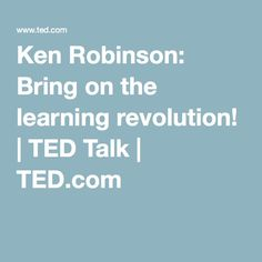 Ken Robinson: Bring on the learning revolution! | TED Talk | TED.com