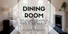 Dining Room Divinity - A.Clore Interiors