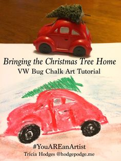Bringing the Christmas Tree Home - VW Bug Chalk Art Tutorial