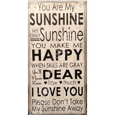 """This wood sign with the words of the song """"You are my sunshine"""", wood be a great addition to a child's bedroom or playroom. The sign is approximately 12x24 inches and has a sawtooth hanger on the back for easy hanging. Your choice of cream/gray distressed with black vinyl lettering or distressed brown with cream lettering. Each sign is handmade so some variation in wood and distressing can be expected.    Free Shipping 