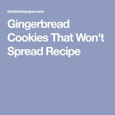Gingerbread Cookies That Won't Spread Recipe