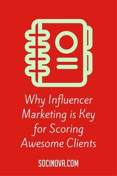 Why Influencer Marketing is Key for Scoring Awesome Clients #Socinova #Socialmedia #socialmediamarketing https://www.socinova.com/blog/category/Social-Media-Marketing-Tips/Why-Influencer-Marketing-is-Key-for-Scoring-Awesome-Clients