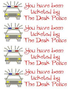 Desk Police... Have a few students in mind who need to be ticketed haha