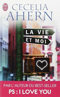 Mon Boudoir : Livres & Co: La vie et moi - Cecelia Ahern Reading Lists, Book Lists, Books To Read, My Books, Little Library, I Love You, My Love, Lus, Lectures