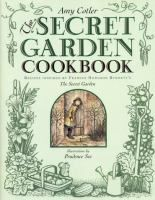 """A compilation of recipes for foods served in England during the Victorian Era and inspired by characters and events in """"The Secret Garden"""" by Frances Hodgson Burnett."""