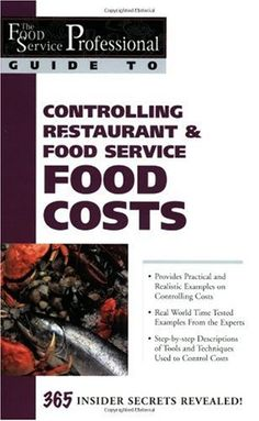 The Food Service Professional Guide to Controlling Restaurant & Food Service Food Costs (The Food Service Professional Guide to, 6) (The Food Service Professionals Guide To) by Douglas R Brown