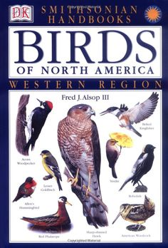 Smithsonian Handbooks: Birds of North America: Western Region (Smithsonian Handbooks): Fred J. Alsop III: 9780789471574: Amazon.com: Books