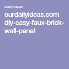 ourdailyideas.com diy-easy-faux-brick-wall-panel